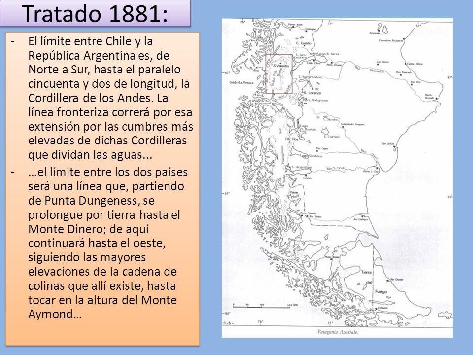 Tratado 1881: -El límite entre Chile y la República Argentina es, de Norte a Sur, hasta el paralelo cincuenta y dos de longitud, la Cordillera de los