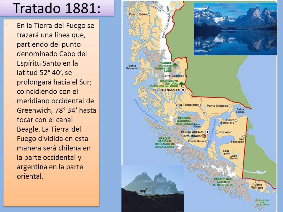 Tratado 1881: -En la Tierra del Fuego se trazará una línea que, partiendo del punto denominado Cabo del Espíritu Santo en la latitud 52° 40, se prolon