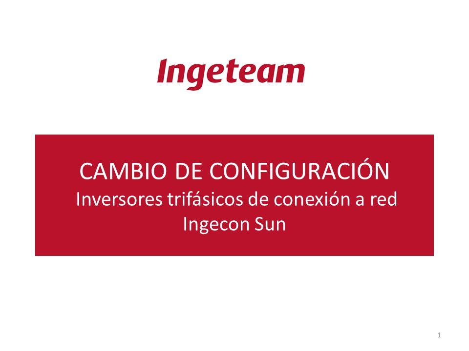 CAMBIO DE CONFIGURACIÓN Inversores trifásicos de conexión a red Ingecon Sun 1