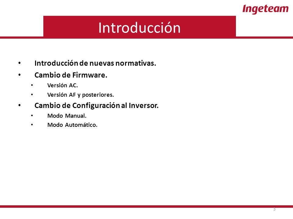 Introducción Introducción de nuevas normativas. Cambio de Firmware.