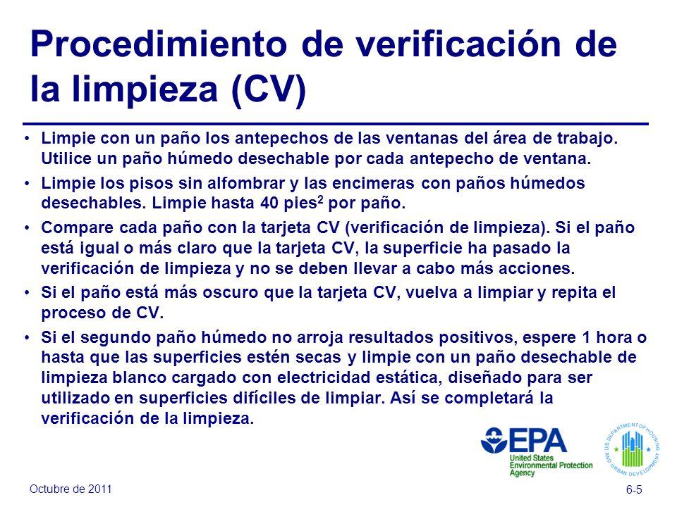 Octubre de 2011 6-5 Procedimiento de verificación de la limpieza (CV) Limpie con un paño los antepechos de las ventanas del área de trabajo. Utilice u