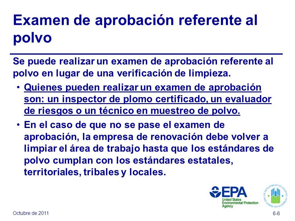 Octubre de 2011 6-6 Examen de aprobación referente al polvo Se puede realizar un examen de aprobación referente al polvo en lugar de una verificación