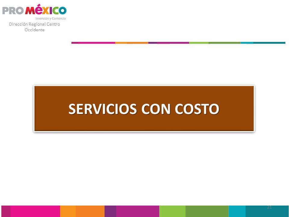 Dirección Regional Centro Occidente SERVICIOS CON COSTO 21