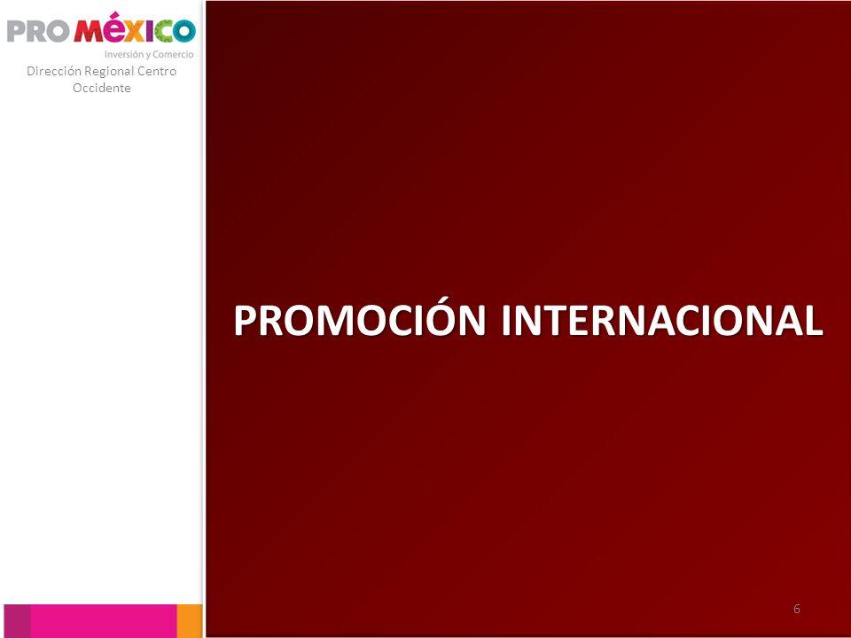 Dirección Regional Centro Occidente PROMOCIÓN INTERNACIONAL 6