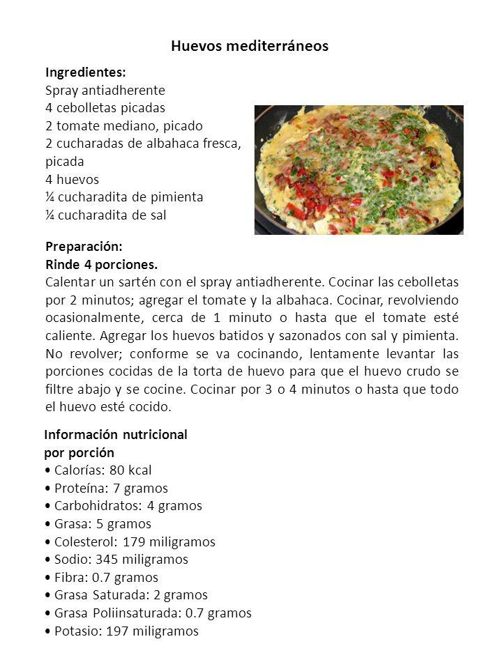 Huevos mediterráneos Ingredientes: Spray antiadherente 4 cebolletas picadas 2 tomate mediano, picado 2 cucharadas de albahaca fresca, picada 4 huevos