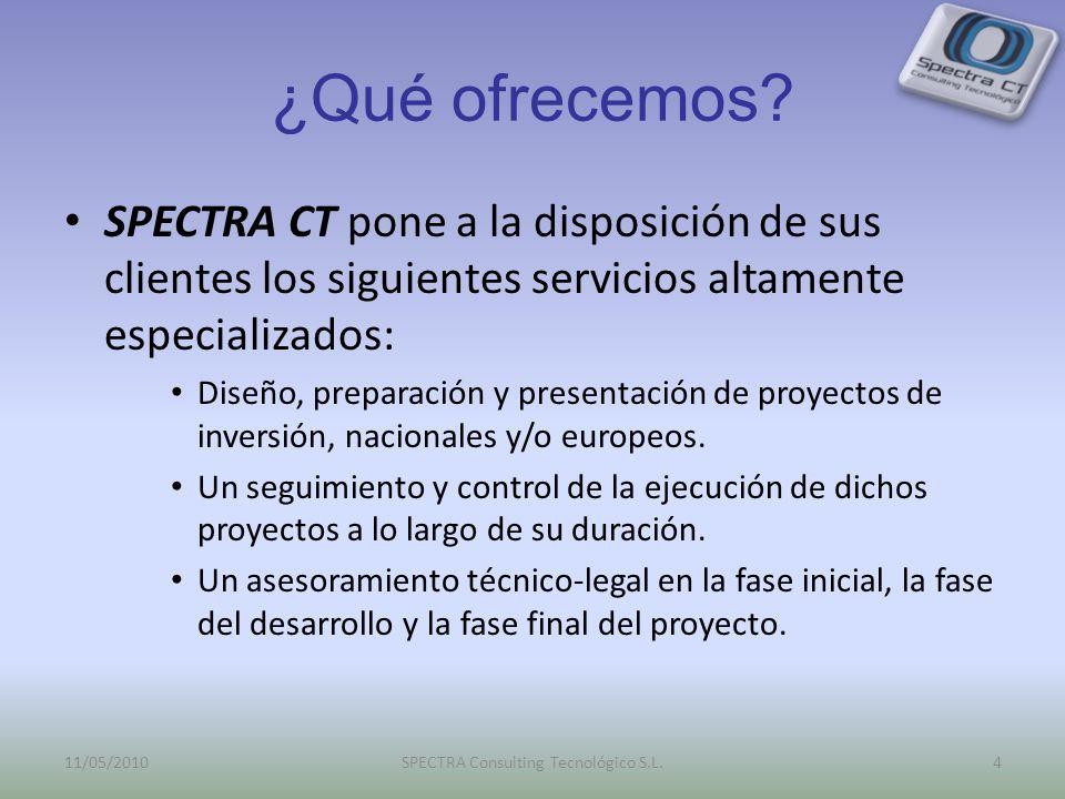 ¿Qué ofrecemos? SPECTRA CT pone a la disposición de sus clientes los siguientes servicios altamente especializados: Diseño, preparación y presentación