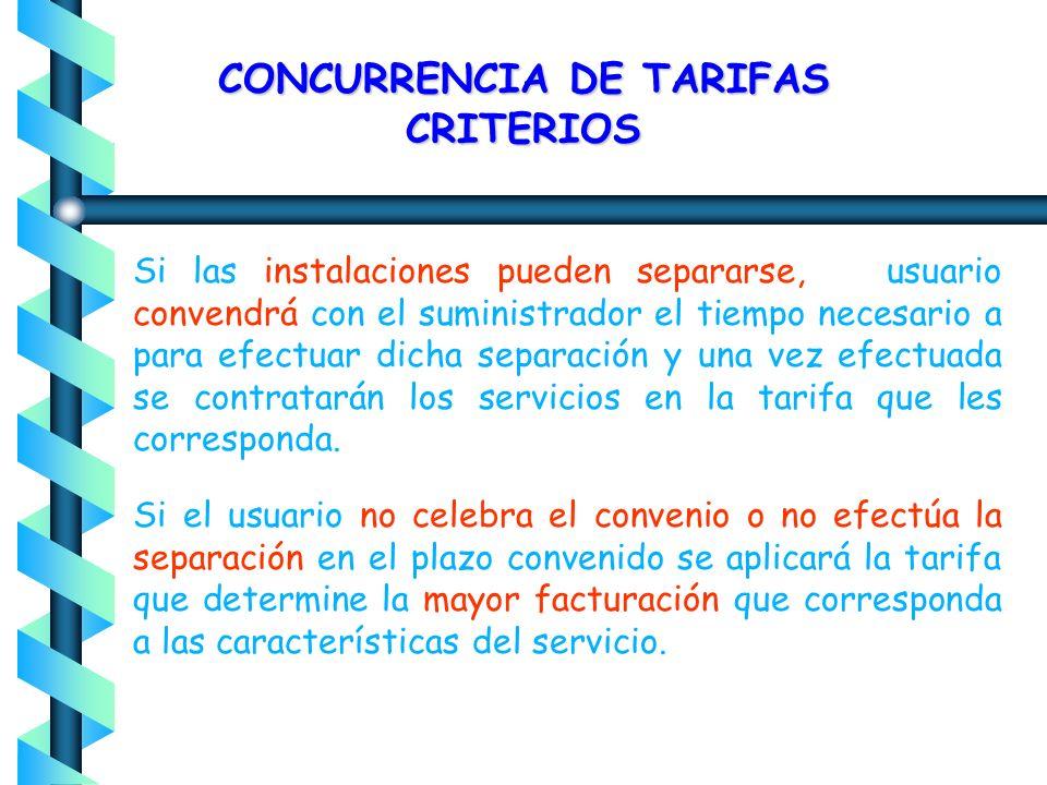 CONCURRENCIA DE TARIFAS CRITERIOS El interesado podrá solicitar dos o más suministros en el mismo inmueble, cuando estos correspondan a instalaciones