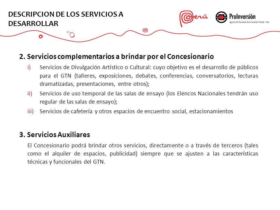 2. Servicios complementarios a brindar por el Concesionario i)Servicios de Divulgación Artístico o Cultural: cuyo objetivo es el desarrollo de público