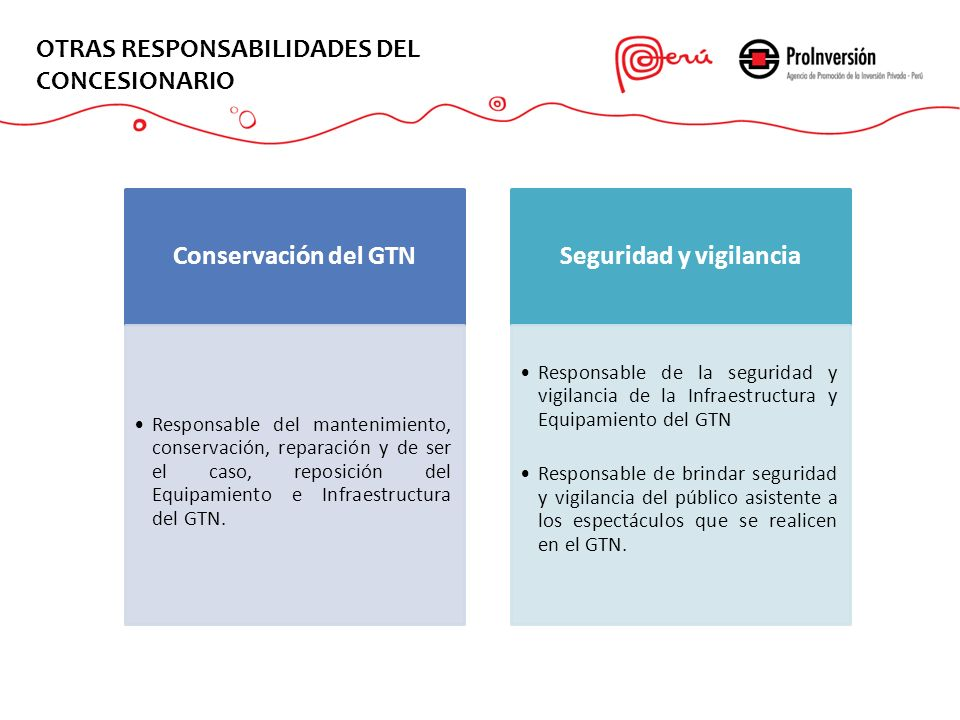 Conservación del GTN Responsable del mantenimiento, conservación, reparación y de ser el caso, reposición del Equipamiento e Infraestructura del GTN.