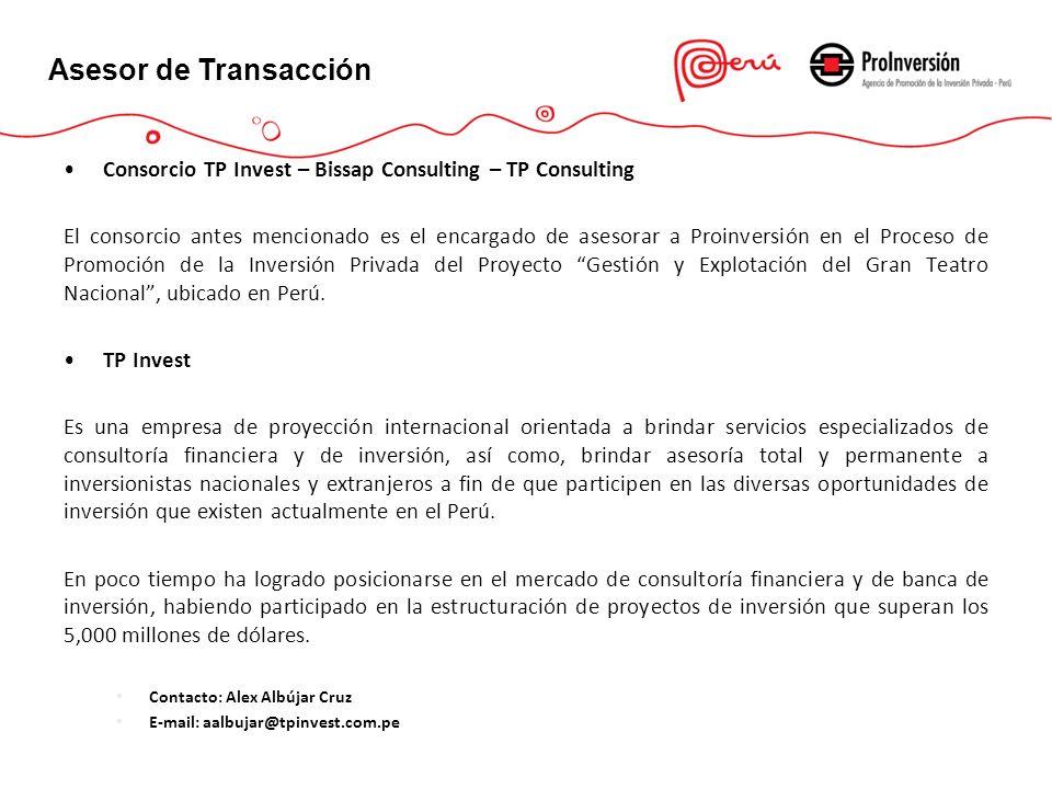 Asesor de Transacción Consorcio TP Invest – Bissap Consulting – TP Consulting El consorcio antes mencionado es el encargado de asesorar a Proinversión