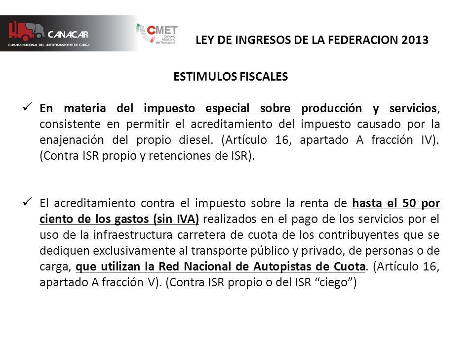 ESTIMULOS FISCALES En materia del impuesto especial sobre producción y servicios, consistente en permitir el acreditamiento del impuesto causado por la enajenación del propio diesel.