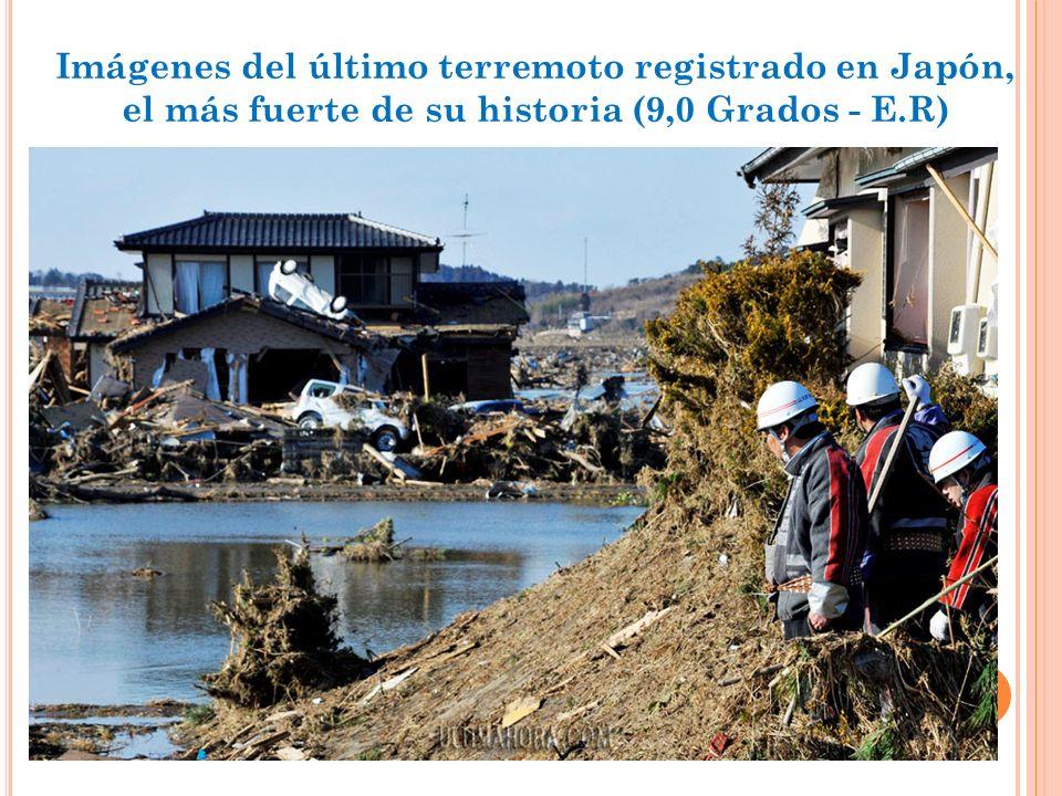 Imágenes del último terremoto registrado en Japón, el más fuerte de su historia (9,0 Grados - E.R)