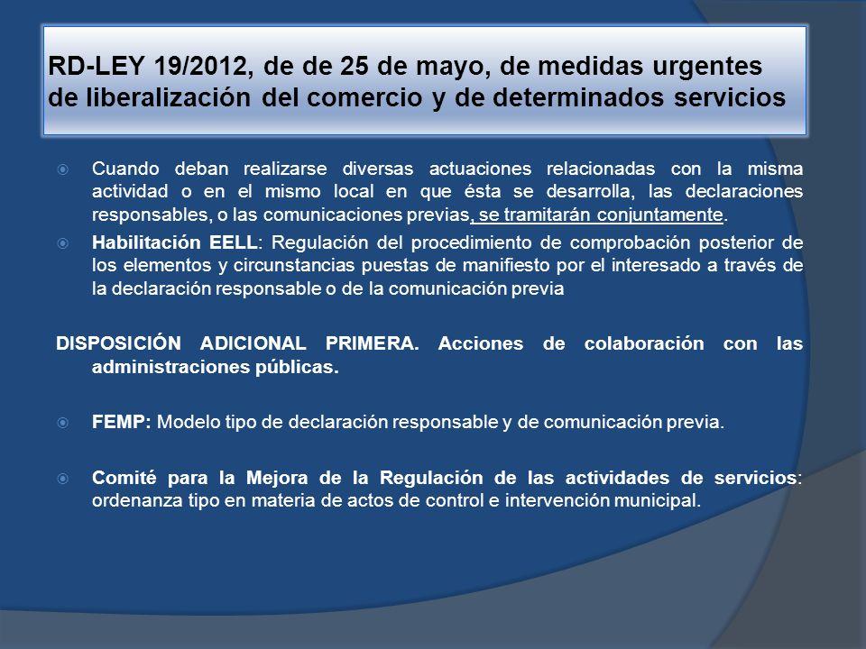 RD-LEY 19/2012, de de 25 de mayo, de medidas urgentes de liberalización del comercio y de determinados servicios DISPOSICIÓN ADICIONAL SEGUNDA.