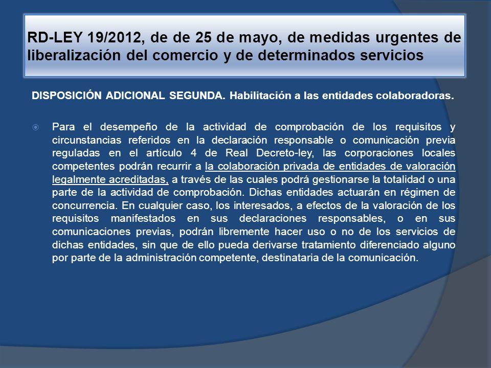 RD-LEY 19/2012, de de 25 de mayo, de medidas urgentes de liberalización del comercio y de determinados servicios DISPOSICIÓN FINAL SEXTA.