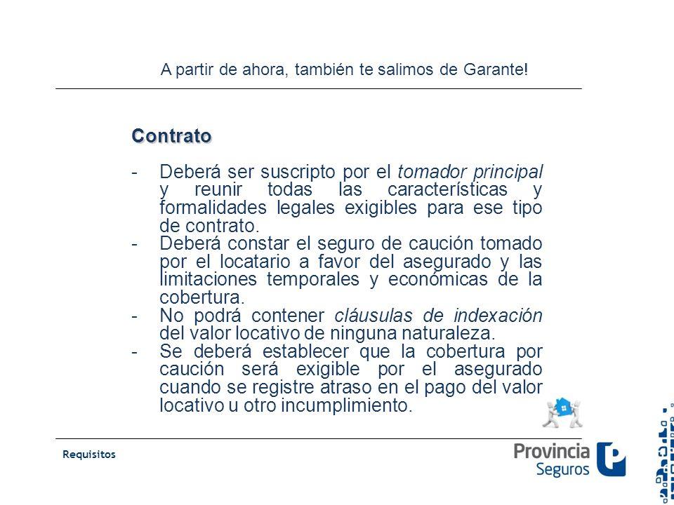 Contrato -Deberá ser suscripto por el tomador principal y reunir todas las características y formalidades legales exigibles para ese tipo de contrato.