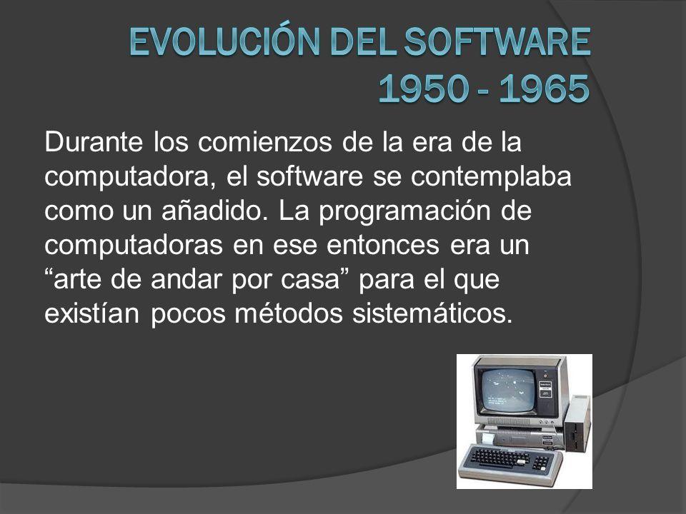 Durante los comienzos de la era de la computadora, el software se contemplaba como un añadido. La programación de computadoras en ese entonces era un