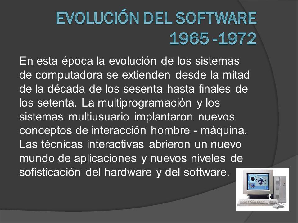 En esta época la evolución de los sistemas de computadora se extienden desde la mitad de la década de los sesenta hasta finales de los setenta. La mul