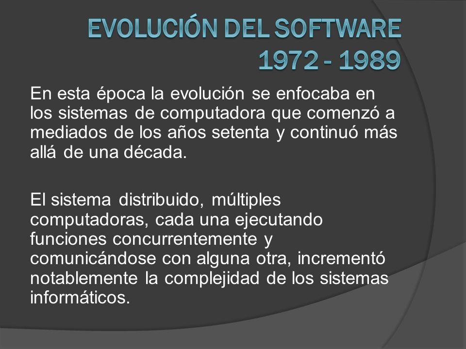 En esta época la evolución se enfocaba en los sistemas de computadora que comenzó a mediados de los años setenta y continuó más allá de una década. El