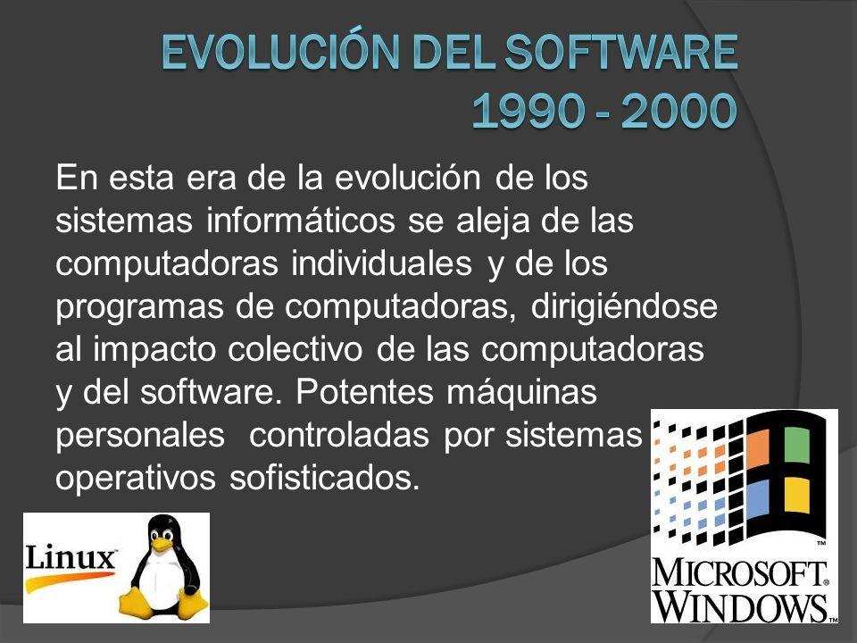 En esta era de la evolución de los sistemas informáticos se aleja de las computadoras individuales y de los programas de computadoras, dirigiéndose al
