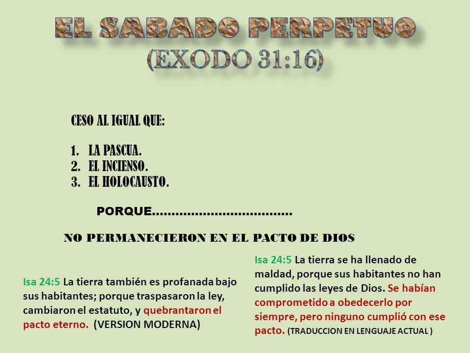 3.EL HOLOCAUSTO PERPETUO. (EXODO 29:42) ¿SE SIGUE OFRECIENDO EL HOLOCAUSTO.