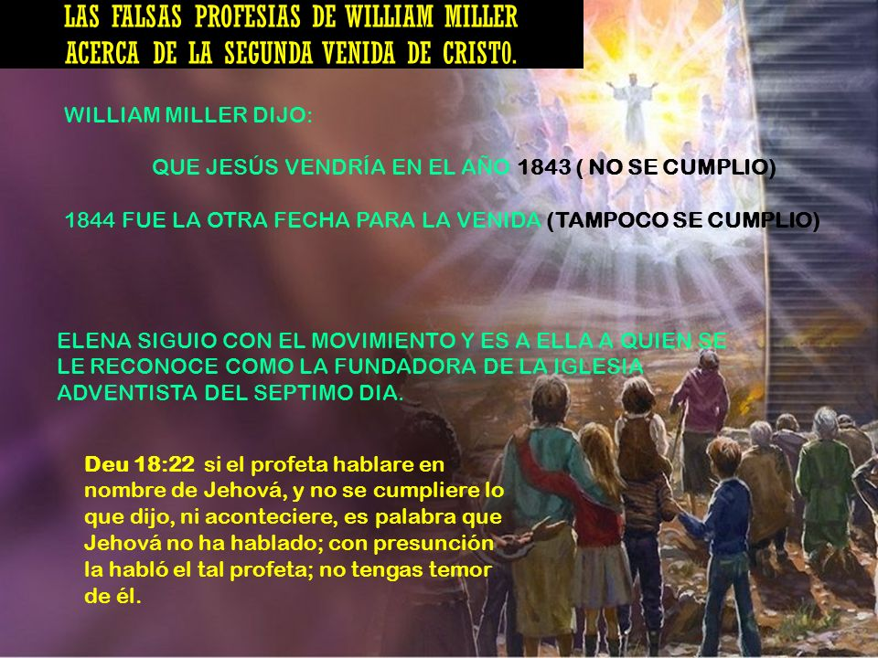 LAS FALSAS PROFESIAS DE WILLIAM MILLER ACERCA DE LA SEGUNDA VENIDA DE CRIST0.