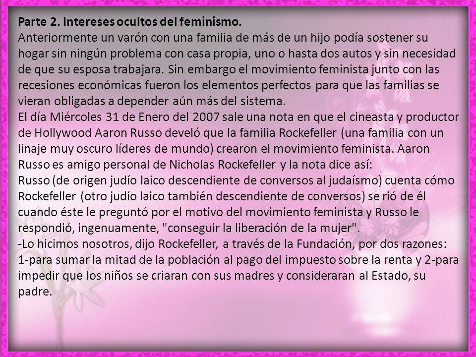 Parte 2.Intereses ocultos del feminismo.