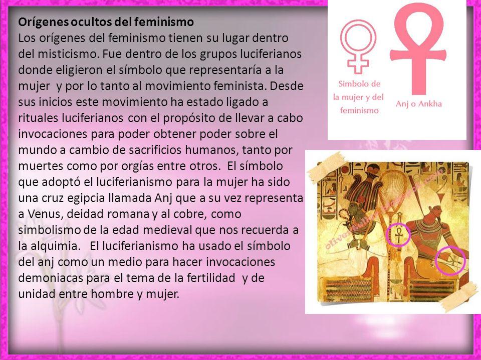 Orígenes ocultos del feminismo Los orígenes del feminismo tienen su lugar dentro del misticismo.