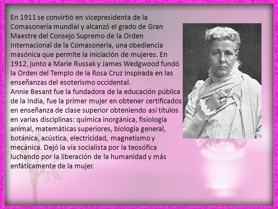 En 1911 se convirtió en vicepresidenta de la Comasonería mundial y alcanzó el grado de Gran Maestre del Consejo Supremo de la Orden Internacional de la Comasonería, una obediencia masónica que permite la iniciación de mujeres.