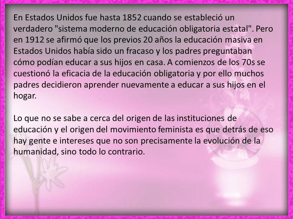 En Estados Unidos fue hasta 1852 cuando se estableció un verdadero sistema moderno de educación obligatoria estatal .