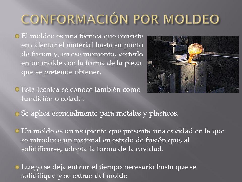 El moldeo es una técnica que consiste en calentar el material hasta su punto de fusión y, en ese momento, verterlo en un molde con la forma de la piez