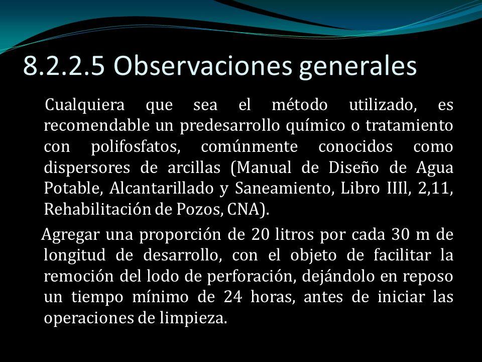 8.2.2.5 Observaciones generales Cualquiera que sea el método utilizado, es recomendable un predesarrollo químico o tratamiento con polifosfatos, común