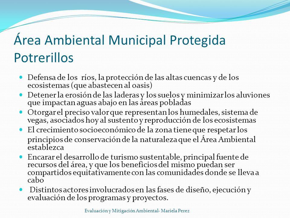 Área Ambiental Municipal Protegida Potrerillos Defensa de los ríos, la protección de las altas cuencas y de los ecosistemas (que abastecen al oasis) D