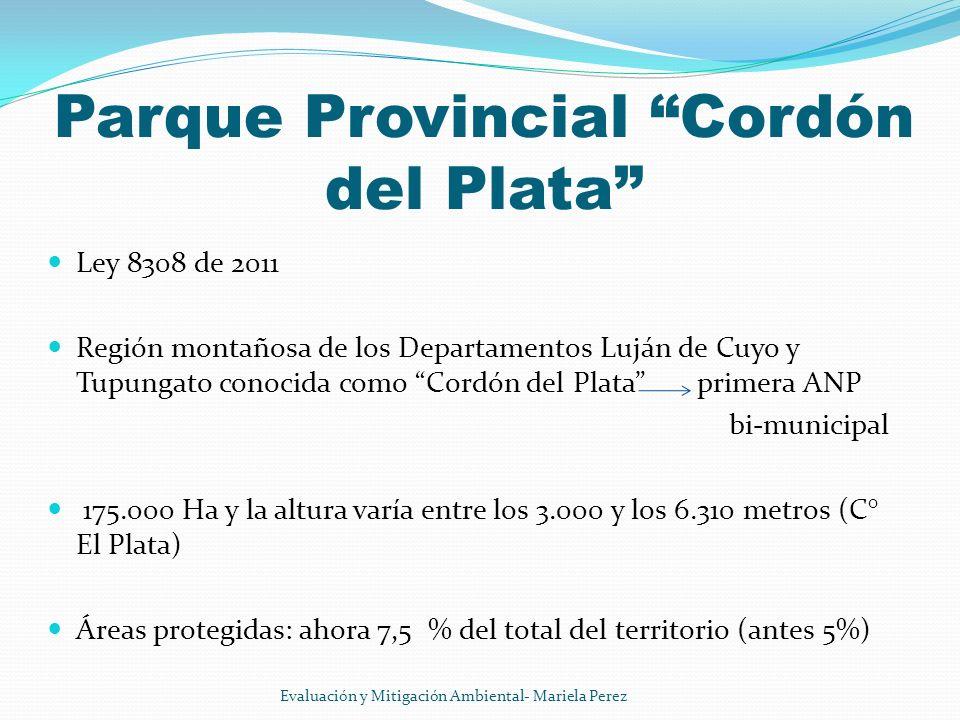 Parque Provincial Cordón del Plata Ley 8308 de 2011 Región montañosa de los Departamentos Luján de Cuyo y Tupungato conocida como Cordón del Plata pri