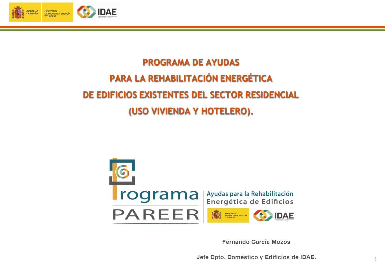 1 PROGRAMA DE AYUDAS PARA LA REHABILITACIÓN ENERGÉTICA DE EDIFICIOS EXISTENTES DEL SECTOR RESIDENCIAL (USO VIVIENDA Y HOTELERO). PROGRAMA DE AYUDAS PA