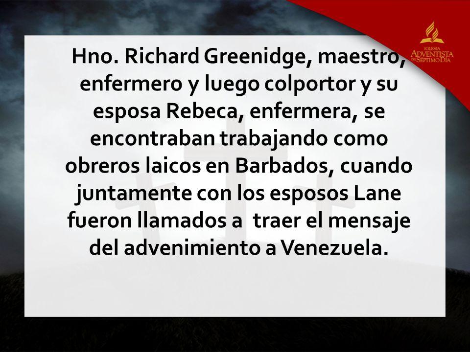 Hno. Richard Greenidge, maestro, enfermero y luego colportor y su esposa Rebeca, enfermera, se encontraban trabajando como obreros laicos en Barbados,