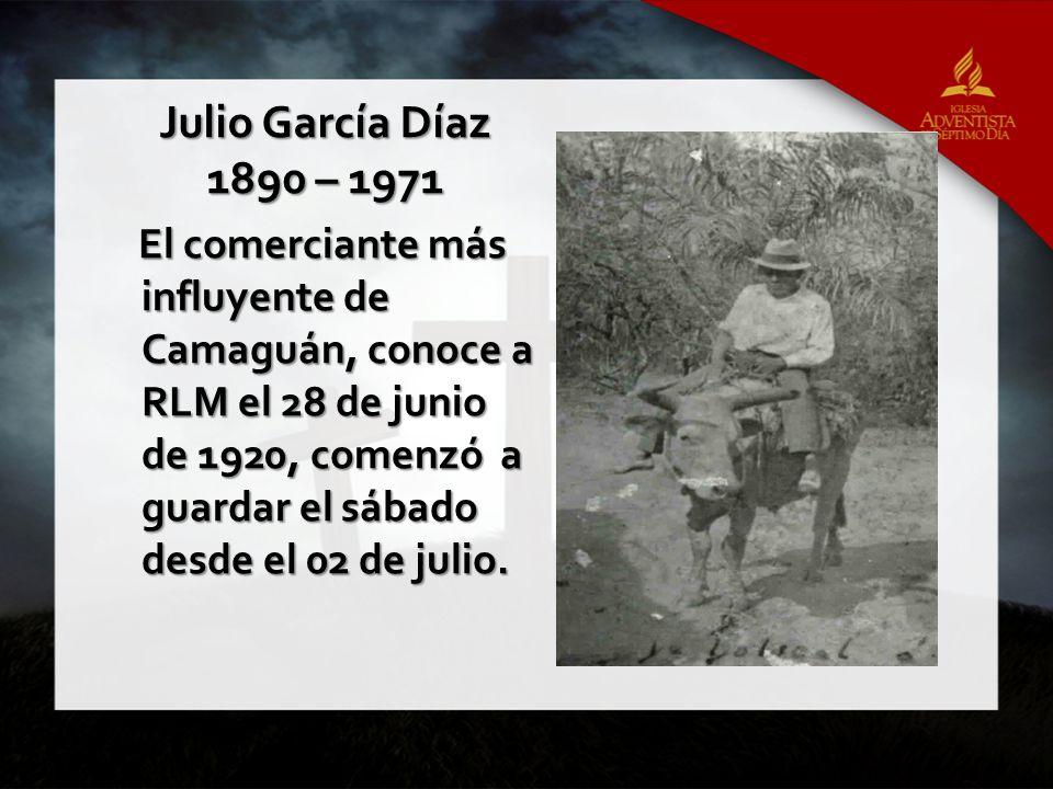 El comerciante más influyente de Camaguán, conoce a RLM el 28 de junio de 1920, comenzó a guardar el sábado desde el 02 de julio. Julio García Díaz 18