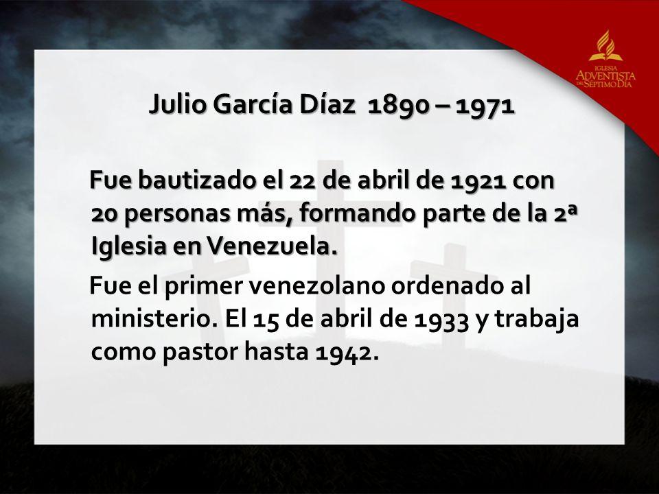 Fue bautizado el 22 de abril de 1921 con 20 personas más, formando parte de la 2ª Iglesia en Venezuela. Fue el primer venezolano ordenado al ministeri