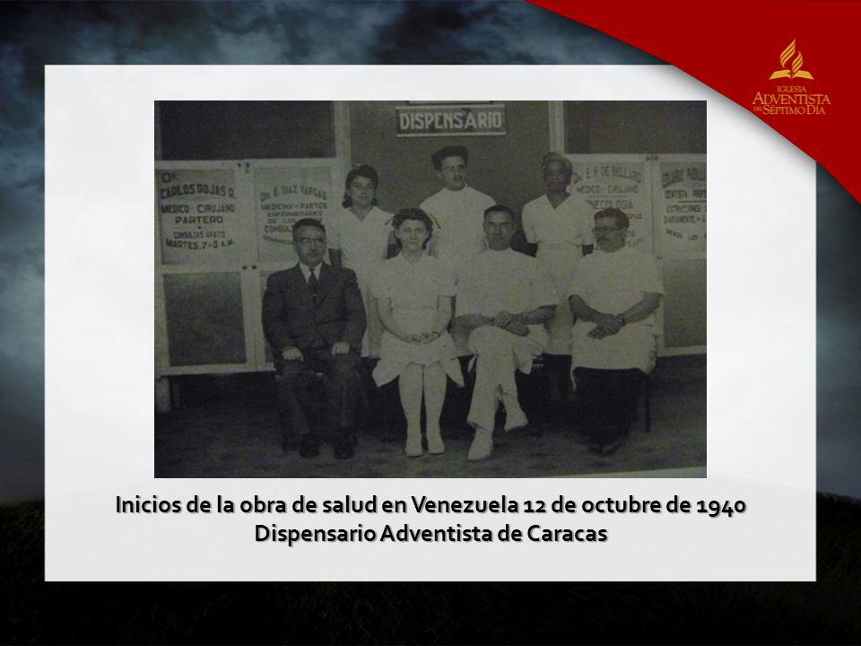 Inicios de la obra de salud en Venezuela 12 de octubre de 1940 Dispensario Adventista de Caracas