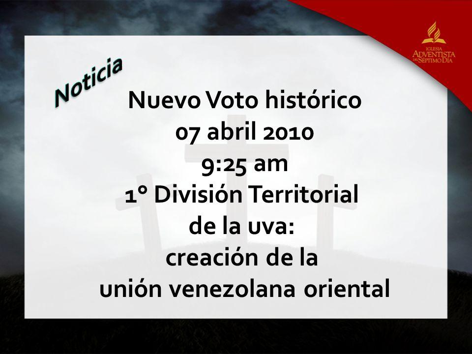 Nuevo Voto histórico 07 abril 2010 9:25 am 1° División Territorial de la uva: creación de la unión venezolana oriental