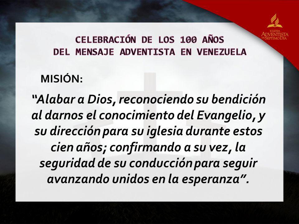 Alabar a Dios, reconociendo su bendición al darnos el conocimiento del Evangelio, y su dirección para su iglesia durante estos cien años; confirmando