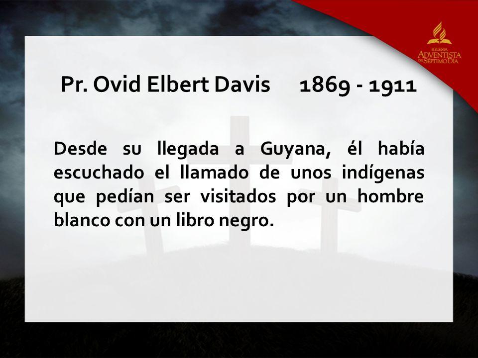 Desde su llegada a Guyana, él había escuchado el llamado de unos indígenas que pedían ser visitados por un hombre blanco con un libro negro. Pr. Ovid