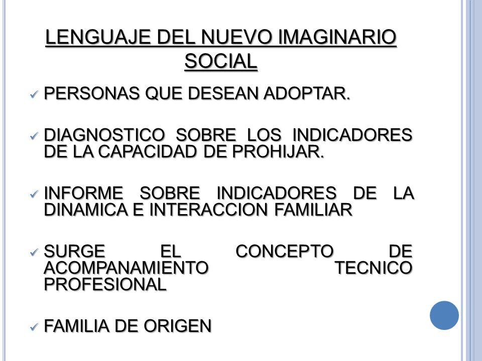 LENGUAJE DEL NUEVO IMAGINARIO SOCIAL PERSONAS QUE DESEAN ADOPTAR.