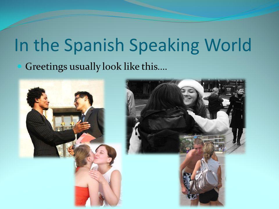 Saludos (Greetings)– Dialogue #5 Persona #1: Buenos días señor / señorita.
