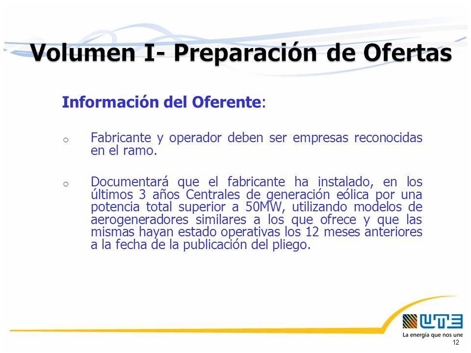 Información del Oferente: o Fabricante y operador deben ser empresas reconocidas en el ramo.