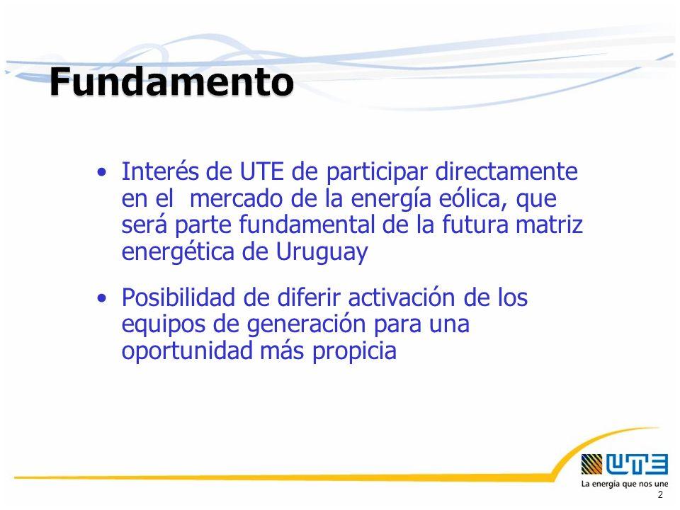 Interés de UTE de participar directamente en el mercado de la energía eólica, que será parte fundamental de la futura matriz energética de Uruguay Posibilidad de diferir activación de los equipos de generación para una oportunidad más propicia 2