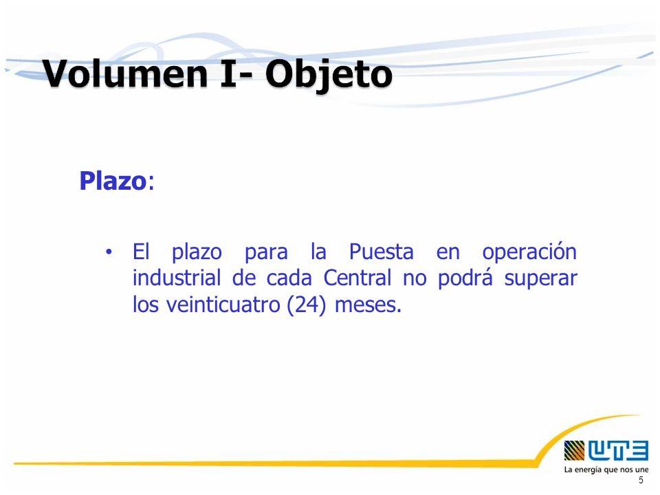 Plazo: El plazo para la Puesta en operación industrial de cada Central no podrá superar los veinticuatro (24) meses.