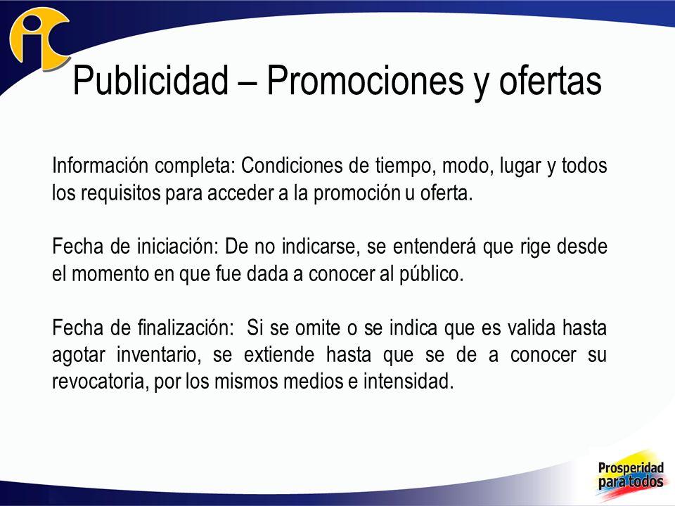 Publicidad – Promociones y ofertas Información completa: Condiciones de tiempo, modo, lugar y todos los requisitos para acceder a la promoción u ofert