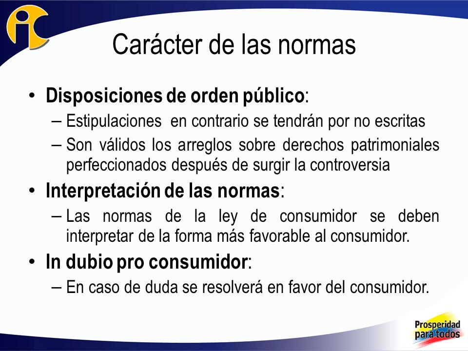 Carácter de las normas Disposiciones de orden público : – Estipulaciones en contrario se tendrán por no escritas – Son válidos los arreglos sobre dere