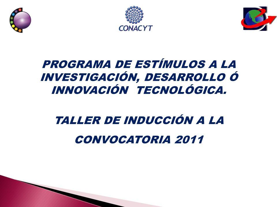 PROGRAMA DE ESTÍMULOS A LA INVESTIGACIÓN, DESARROLLO Ó INNOVACIÓN TECNOLÓGICA.