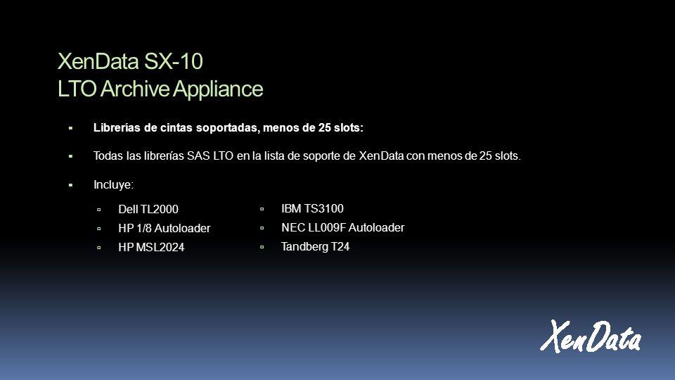 XenData SX-10 LTO Archive Appliance Librerías de cintas soportadas, menos de 25 slots: Todas las librerías SAS LTO en la lista de soporte de XenData con menos de 25 slots.